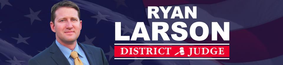 Vote Ryan Larson Republican for 395th District Court Judge in Williamson County
